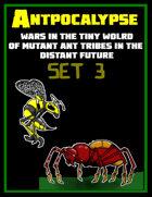 Antpocalypse Set 3