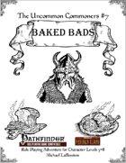 Uncommon Commoners #7: Baked Bads