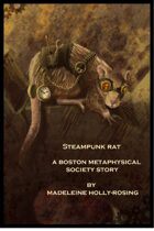 Steampunk Rat - A Boston Metaphysical Society Story