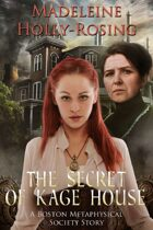 The Secret of Kage House - A Boston Metaphysical Society Story