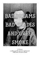 Bad Dreams Bad Grades and Green Smoke