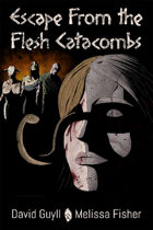 Escape From the Flesh Catacombs