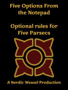 Five Rules from the notebook. 5 Parsecs optional rules.