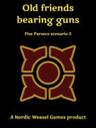 Five Parsecs scenario 5: Old friends bearing guns