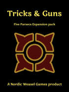 Tricks & Guns. A Five Parsecs expansion