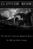 Cliffside Manor: The World\'s Coziest Little Haunted Hotel