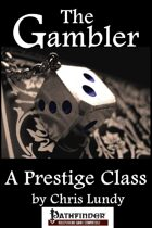 The Gambler: A Prestige Class for the Pathfinder Roleplaying Game