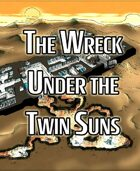 The Wreck Under the Twin Suns