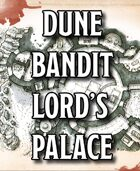 The Dune Bandit Lord's Palace