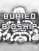 The Buried Bioship