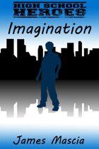 High School Heroes Short: Imagination