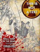 Skull-Deep in the Dead Halloween Scenario