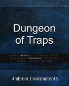 Dungeon of Traps (encounter)   - from the RPG & TableTop Audio Experts