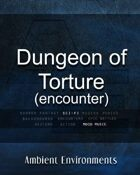 Dungeon of Torture (encounter)  - from the RPG & TableTop Audio Experts