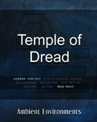 Temple of Dread- from the RPG & TableTop Audio Experts