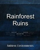 Rainforest Ruins (encounter)   - from the RPG & TableTop Audio Experts