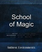 School of Magic (encounter) - from the RPG & TableTop Audio Experts