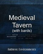 Medieval Tavern (with bards)   - from the RPG & TableTop Audio Experts