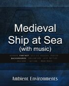 Medieval Ship at Sea (with music)   - from the RPG & TableTop Audio Experts