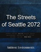 The Streets of Seattle 2072 - from the RPG & TableTop Audio Experts