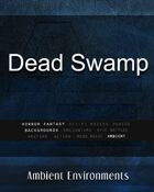 Dead Swamp - from the RPG & TableTop Audio Experts