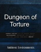 Dungeon of Torture  - from the RPG & TableTop Audio Experts