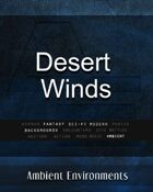 Desert Winds   - from the RPG & TableTop Audio Experts