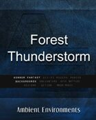 Forest Thunderstorm  - from the RPG & TableTop Audio Experts