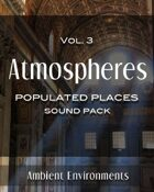 Atmospheres Vol.3: Populated Places [BUNDLE]