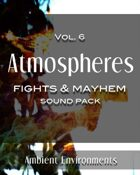 Atmospheres Vol.6: Fights & Mayhem [BUNDLE]