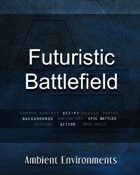 Futuristic Battlefield   - from the RPG & TableTop Audio Experts