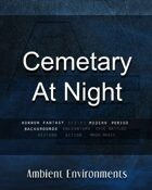 Cemetery At Night - from the RPG & TableTop Audio Experts