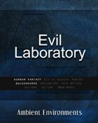Evil Laboratory   - from the RPG & TableTop Audio Experts