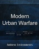 Modern Urban Warfare   - from the RPG & TableTop Audio Experts