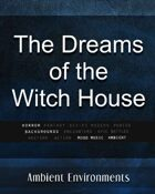 The Dreams in the Witch House - from the RPG & TableTop Audio Experts