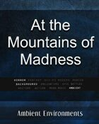 At the Mountains of Madness - from the RPG & TableTop Audio Experts