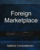 Foreign Marketplace   - from the RPG & TableTop Audio Experts