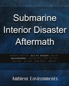 Submarine Interior Disaster Aftermath - from the RPG & TableTop Audio Experts
