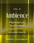Ambience Vol.3: Peaceful Textures [BUNDLE]