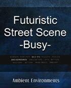 Futuristic Street Scene - Busy   - from the RPG & TableTop Audio Experts