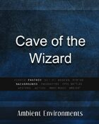 Cave of the Wizard - from the RPG & TableTop Audio Experts