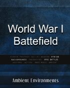 World War I Battlefield  - from the RPG & TableTop Audio Experts