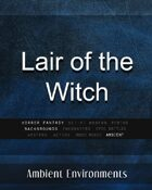 Lair of the Witch - from the RPG & TableTop Audio Experts