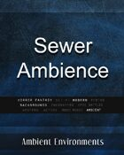 Sewer Ambience - from the RPG & TableTop Audio Experts