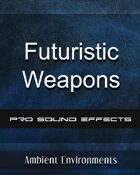 SFX Series-Futuristic Weapons Sound Pack - from the RPG & TableTop Audio Experts