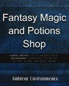 Fantasy Magic and Potions Shop - from the RPG & TableTop Audio Experts
