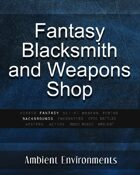 Blacksmith and Weapons Shop - from the RPG & TableTop Audio Experts