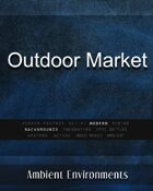 Outdoor Market - from the RPG & TableTop Audio Experts
