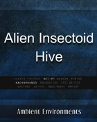 Alien Insectoid Hive - from the RPG & TableTop Audio Experts