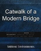 Catwalk of a Modern Bridge - from the RPG & TableTop Audio Experts